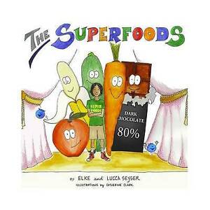NEW The Superfoods by Elke Seyser