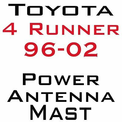 Toyota 4 Runner Power Antenna Mast 1996-2002 BRAND NEW & STAINLESS STEEL Toyota Power Antenna Mast