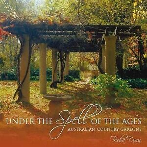 Under the Spell of the Ages 'Australian Country Gardens Dixon, Trisha