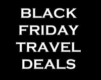 Black Friday Travel Deals... End Nov 30th!