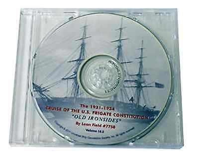The 1931-1934 Cruise of The Frigate Constitution By Leon Field  CD