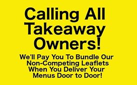 WANTED! Take Away Owners To Deliver Our Leaflets With Your Menus! Let Us Subsidise Your Leaflet Cost