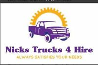 NICK'S TRUCKS FOR HIRE! CALL NICK 289-821-0200 OR 289-929-7351