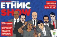 2 tickets for Just for Laughs The Ethnic Show July 8 @ 7:00PM