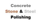 CONCRETE STONE & STEEL POLISHING