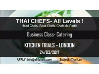 Thai Chefs all levels-International Catering Company- Kitchen trials 24th March-London !
