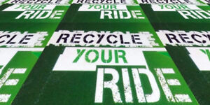 RECYCLE YOUR RIDE  PROPERLY FOR CASH MONEY