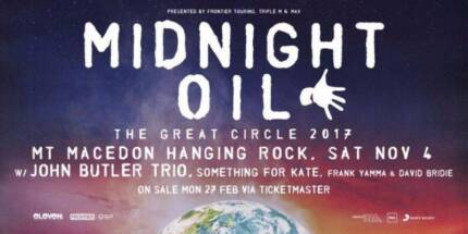 2 x MIDNIGHT OIL TICKETS AT HANGING ROCK - THIS SATURDAY!!