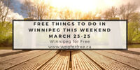 Free Things to Do in #Winnipeg This Weekend March 23-25