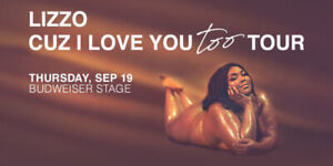 REDUCED ✯✯  Lizzo  ✯✯ Budweiser Stage ✯✯ THU Sep 19 7PM