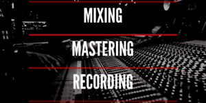 Professional Mixing/Mastering Services (Send Us Your Tracks)