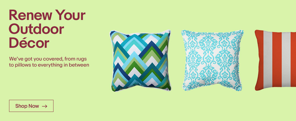 renew your outdoor dcor weve got you covered from rugs to pillows - Home Decor For Sale
