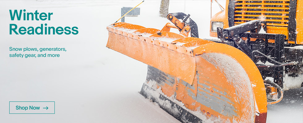 Winter Readiness | Snow plows, generators, safety gear, and more | Shop Now