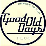 Good Ole Days PLUS