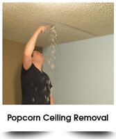 Popcorn ceiling removal.