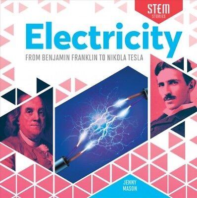 Electricity : From Benjamin Franklin to Nikola Tesla, Library by Mason, Jenny...