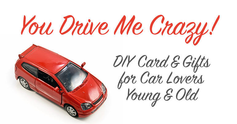 You Drive Me Crazy DIY Card  Gifts for Car Lovers Young  Old  eBay