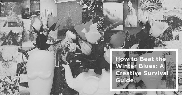 How to Beat the Winter Blues: A Creative Survival Guide