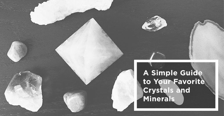 A Simple Guide to Your Favorite Crystals and Minerals
