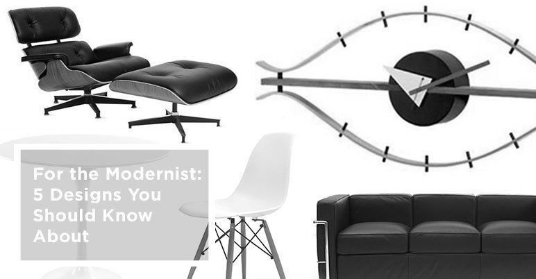 For the Modernist: 5 Designs You Should Know About