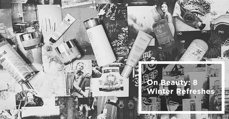 On Beauty: 8 Winter Refreshes