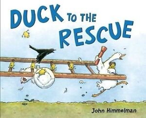 Duck to the Rescue by John Himmelman (Hardback, 2014)