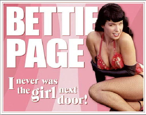 """Bettie Page """"I Never Was the Girl Next Door!"""" Photo Tin Sign Poster NEW UNUSED"""