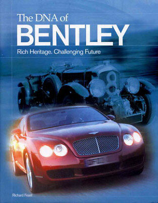 BENTLEY DNA BOOK CONTINENTAL GT T DERBY BLOWER FEAST RICHARD HISTORY