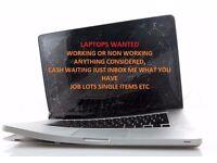 JOB LOTS LAPTOPS WANTED cash waiting