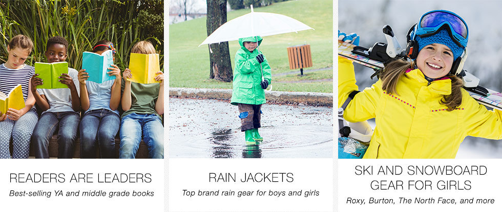 Reader are Leaders | Best-selling YA and middle grade books | Rain Jackets | Top brand rain gear for boys and girls | Ski and Snowboard Gear for Girls | Roxy, Burton, The North Face, and more | Shop now
