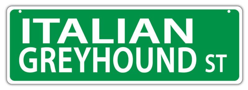 Plastic Street Signs: ITALIAN GREYHOUND STREET (GREY HOUND)   Dogs