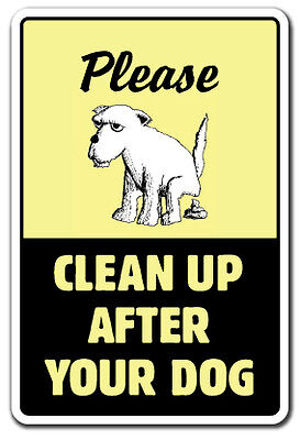 CLEAN UP AFTER YOUR DOG Sign dog pet no poop crap pick warning pick-up scoop on Rummage