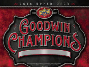 2018 Upper Deck Goodwin Champions Available @ Breakaway