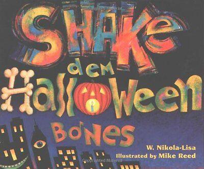 Shake Dem Halloween Bones by W. Nikola-Lisa  - Shake Dem Halloween Bones