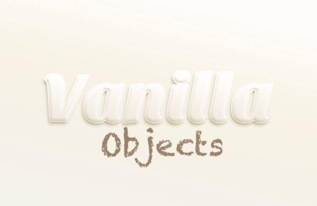 Vanilla Objects
