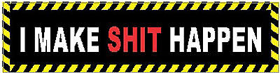 I Make Sh Happen Hard Hat Construction Sticker S-148