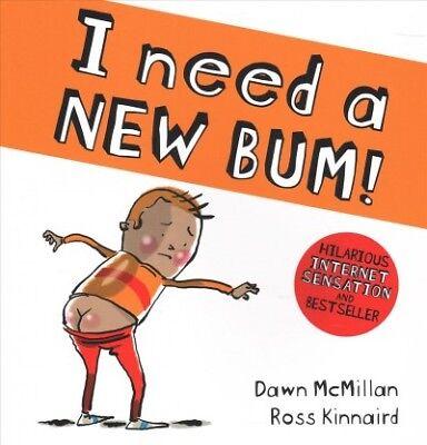 I Need a New Bum!, Paperback by McMillan, Dawn; Kinnaird, Ross (ILT), ISBN 14...