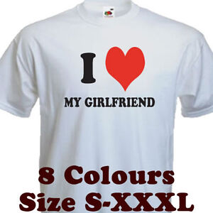 I-LOVE-MY-GIRLFRIEND-T-SHIRT-ROMANTIC-VALENTINES-GIFT-8-Colours-6-sizes
