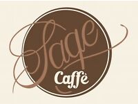 Sage Caffe STAFF WANTED - Flexible/NVQ Level 2 Food Hygience