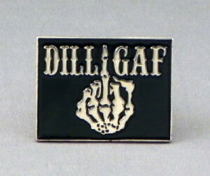 DILLIGAF SKELETON HAND FINGER METAL PIN BADGE BIKER LAPEL