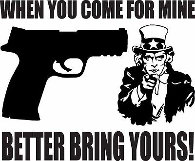 WHEN YOU COME FOR MINE YOU BETTER... Car Truck Jeep Ford Chevy Window Sticker