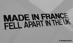 MADE-IN-FRANCE-FELL-APART-IN-UK-CAR-STICKER-FUNNY-FRENCH-SAXO-CLIO-206-JDM-EURO