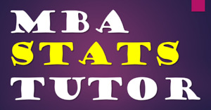 MBA Stats Tutor (Statistics/Quantitative Methods/Management Sci)
