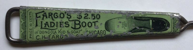 TIN LITHO ADVERTISING BUTTON HOOK FARGO's LADIES BOOT CHICAGO BOOTS BOOT LOGO