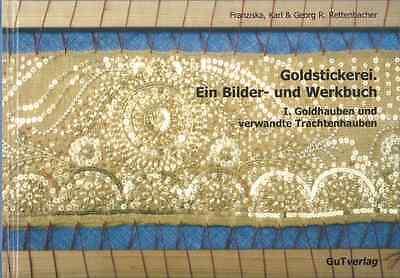 """Goldstickerei I. Band """"Goldhauben und verwandte Trachtenhauben"""""""