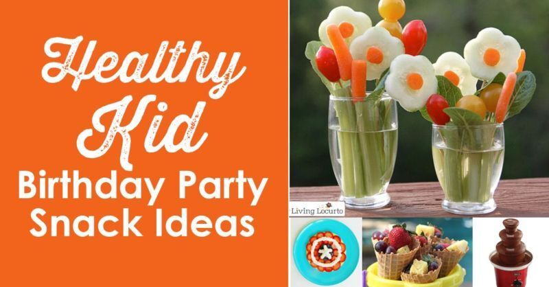 Healthy Kid Birthday Party Snack Ideas by Amy Locurto at LivingLocurto .com