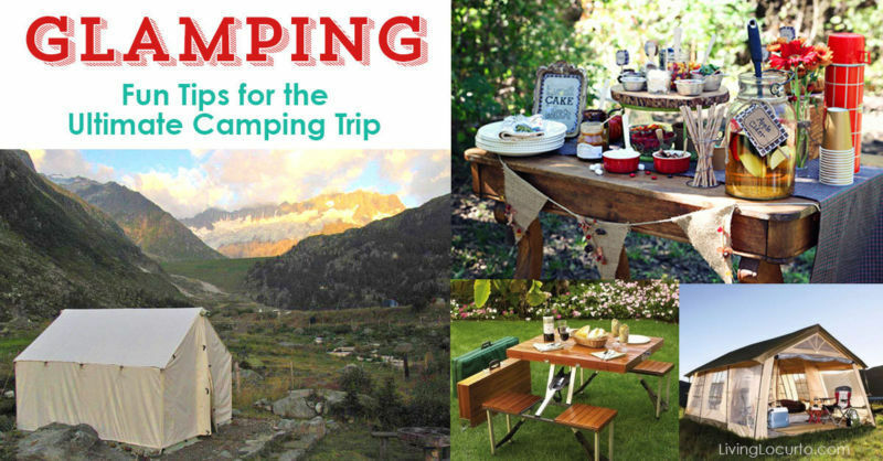 Glamping - Fun Tips for the Ultimate Camping Trip by Living Locurto