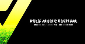 VELD Music Festival GA 2-Day Wristbands & VIP 2-Day Wristbands