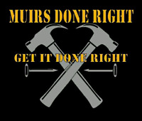 Muirs Done Right Handyman Carpentry Service