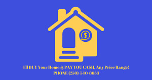 I'll Buy Your Home & Pay You Cash, Any Pricerange.